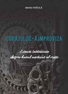 coperta_curajul_de_a_improviza